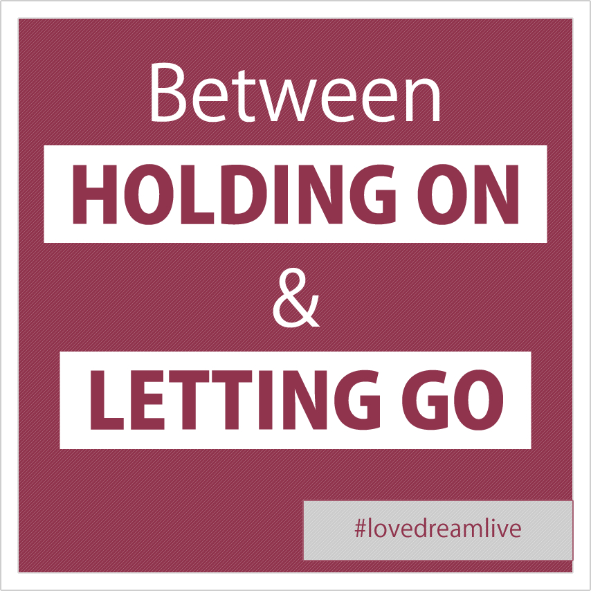hodling-on-letting-go